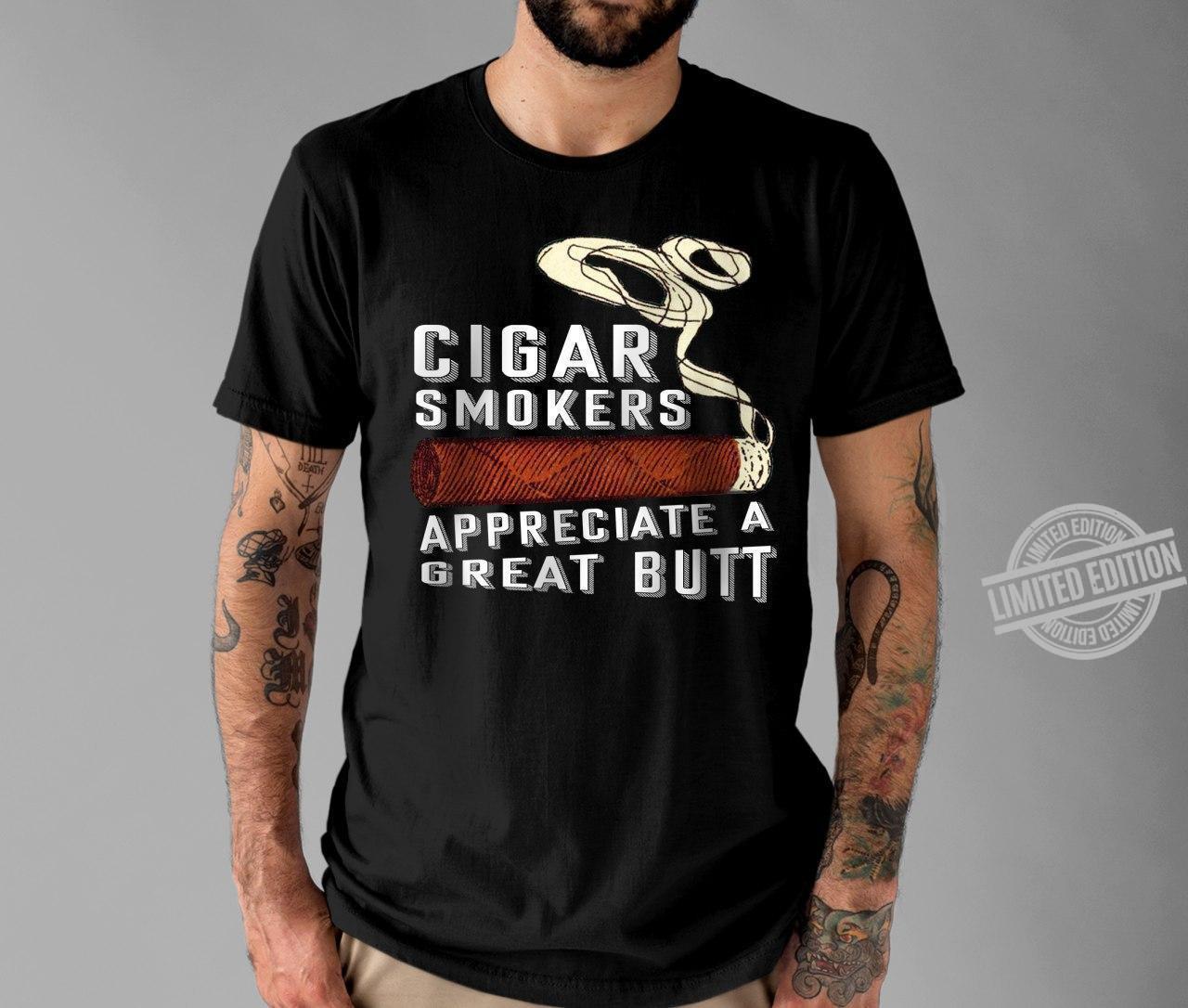 Cigar Smokers Appreciate A Great Butt Shirt