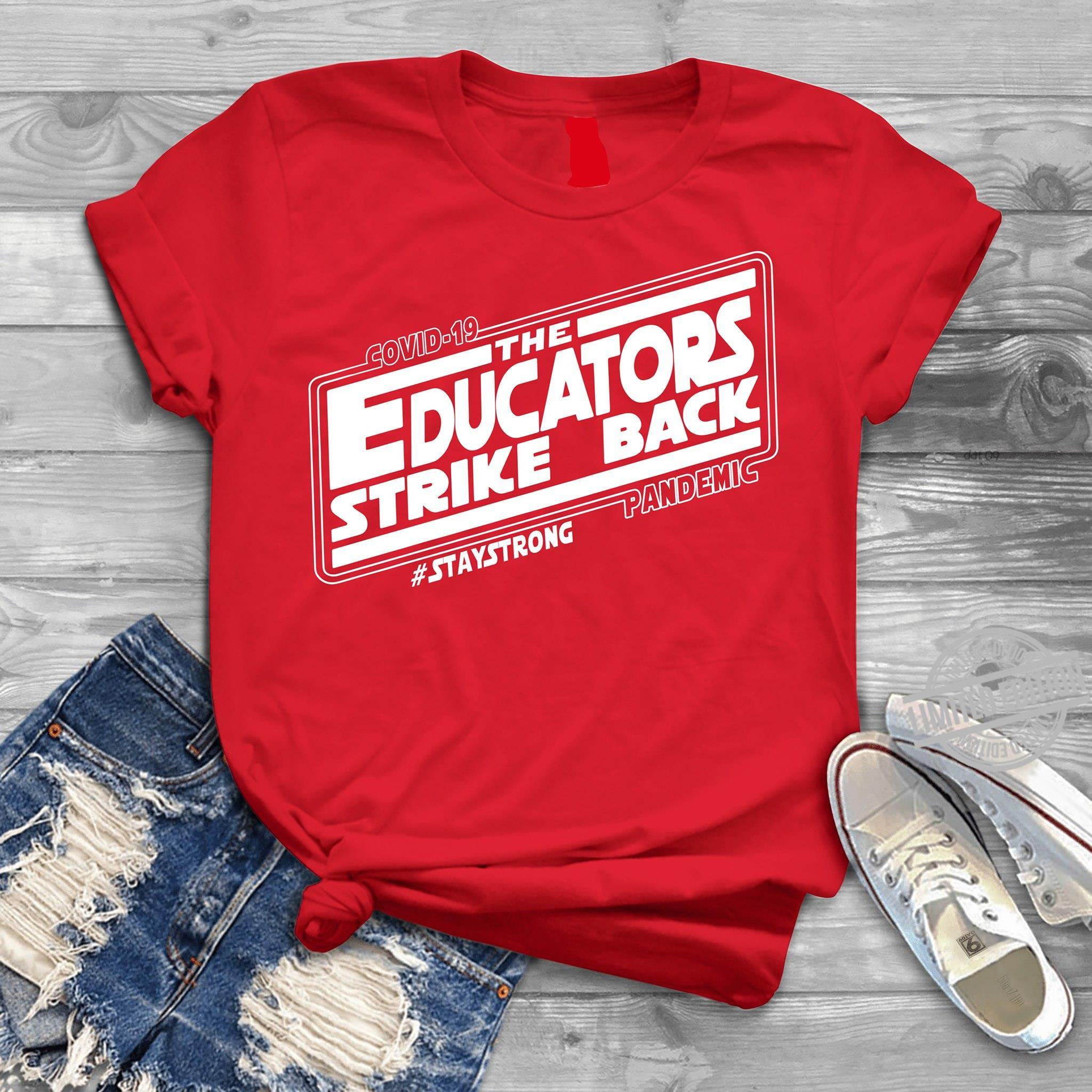 Covid-19 The Educators Strike Back Pandemic Staystrong Shirt