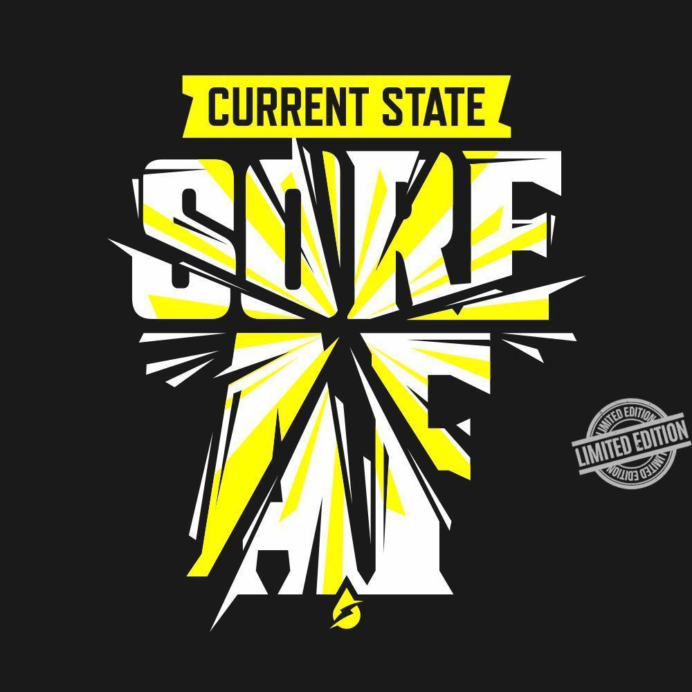 Current State Sore Af Shirt
