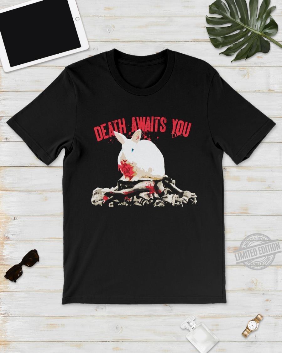 Death Awaits You Shirt