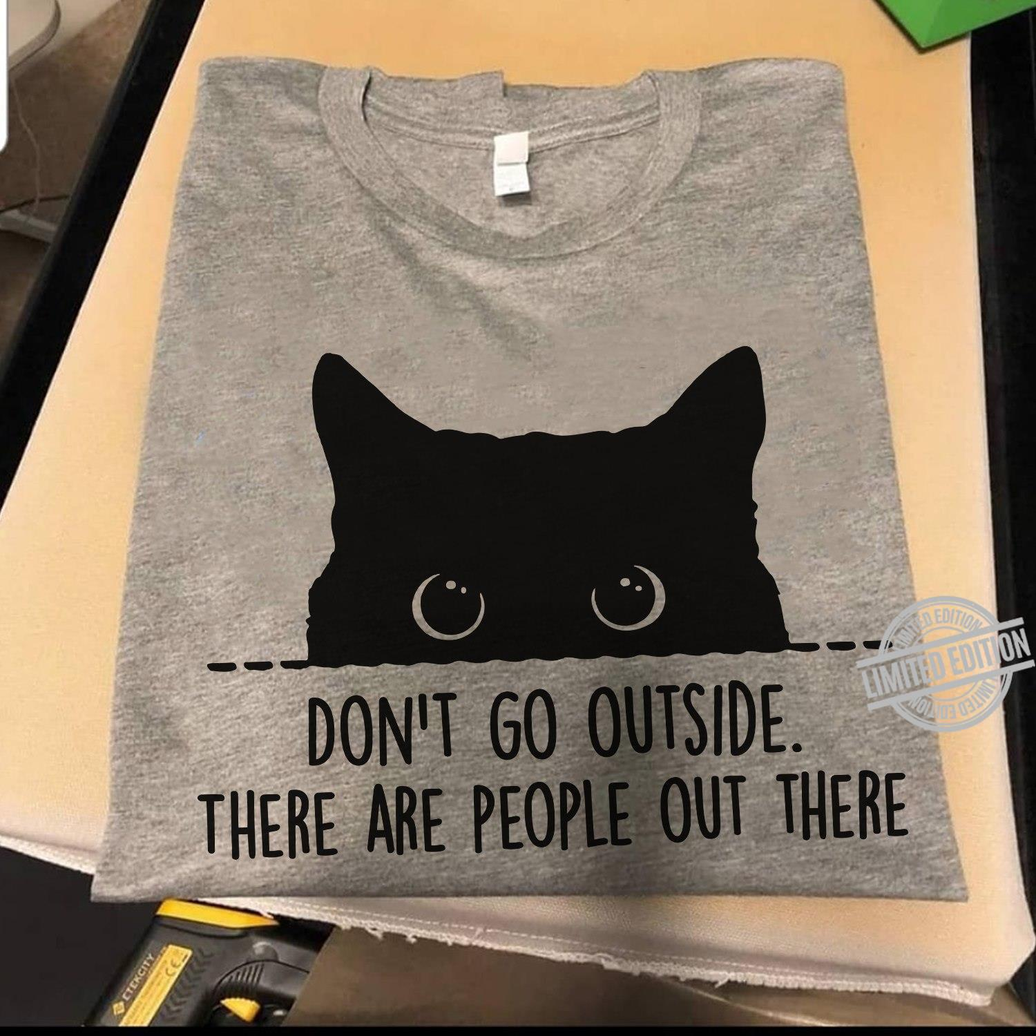 Don't Go Outside There Are People Out There Shirt