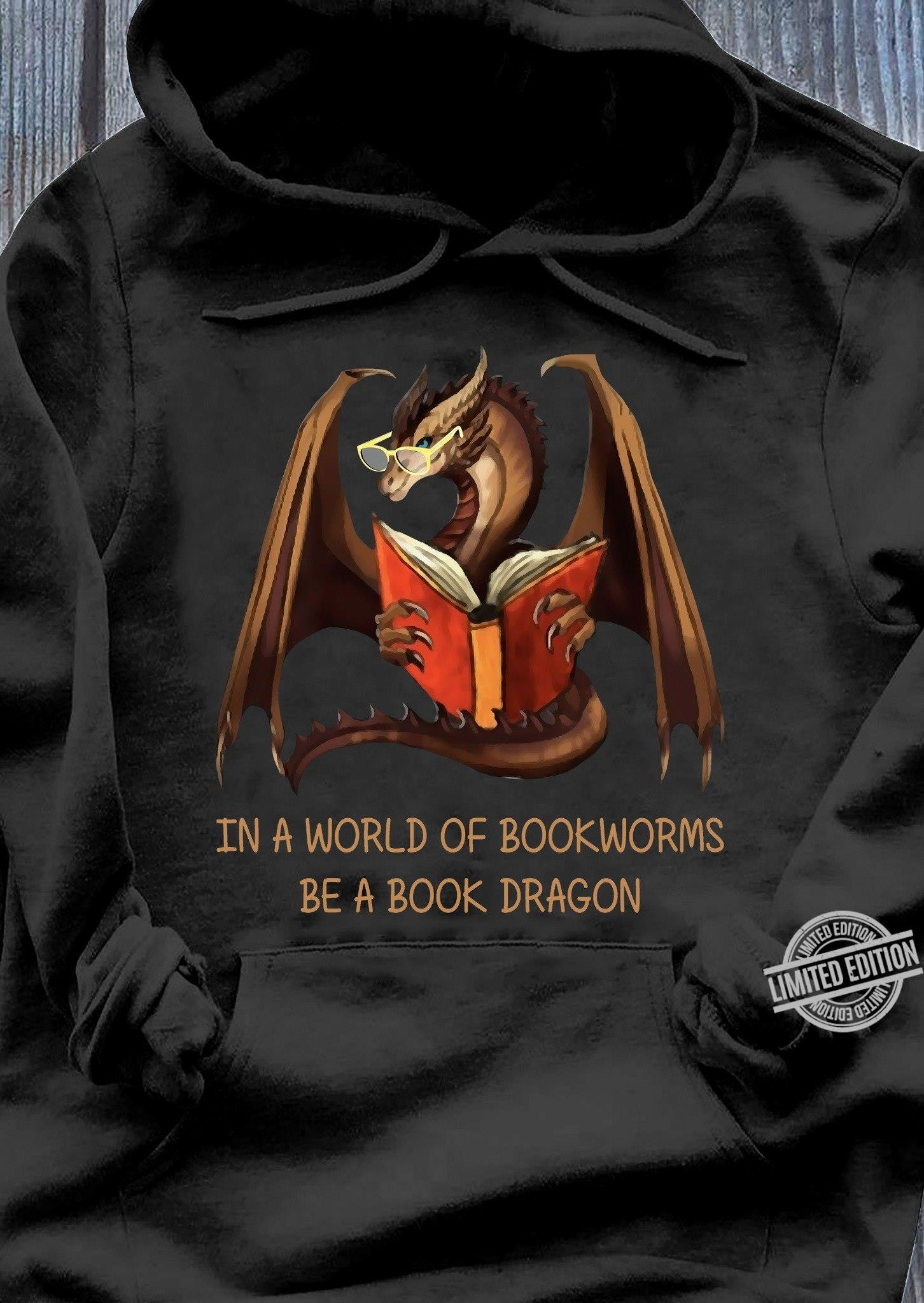Dragon In A World Od Bookworms Be A Book Dragon Shirt