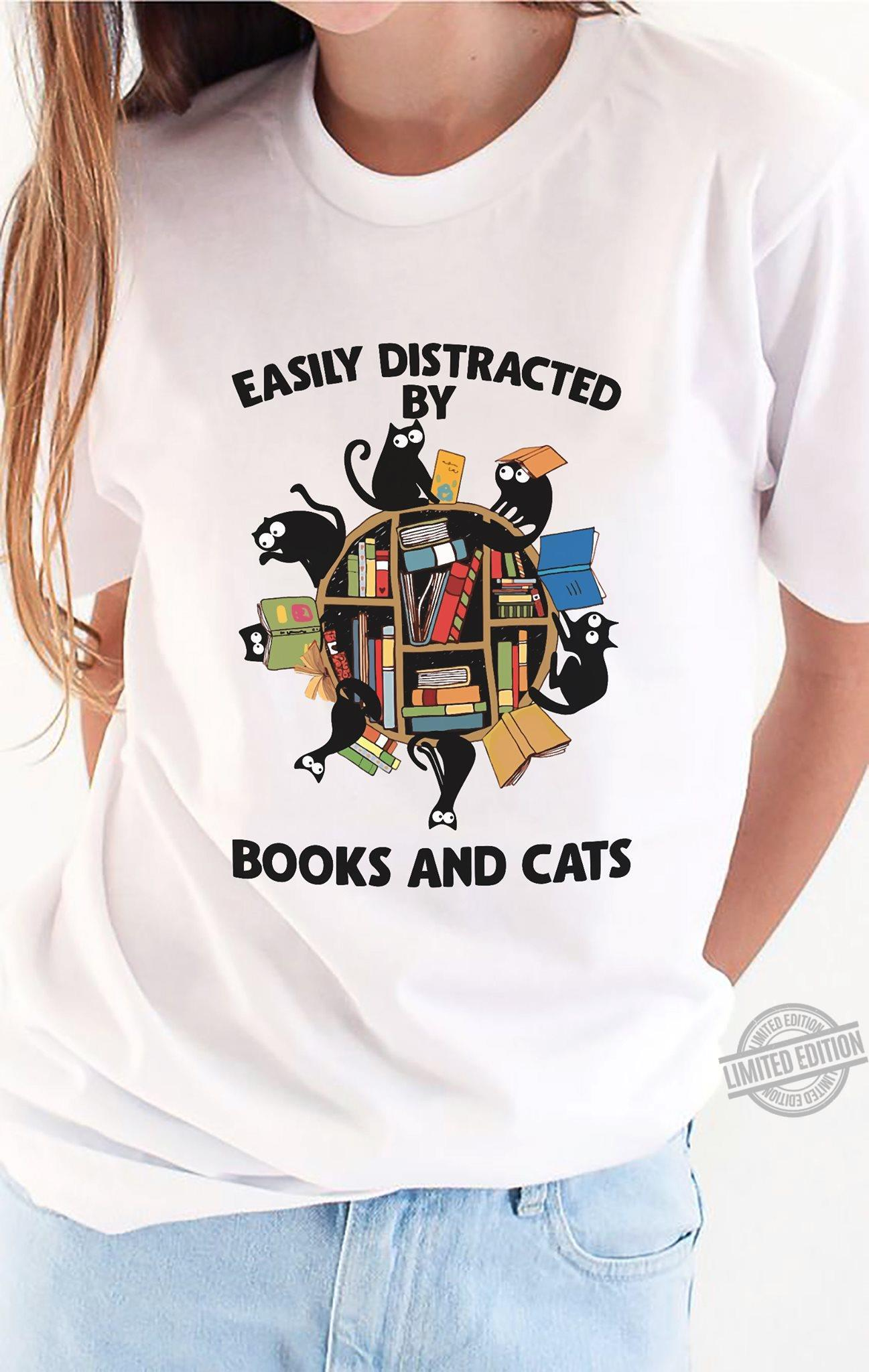 Easily Distracted By Books And Cats Shirt
