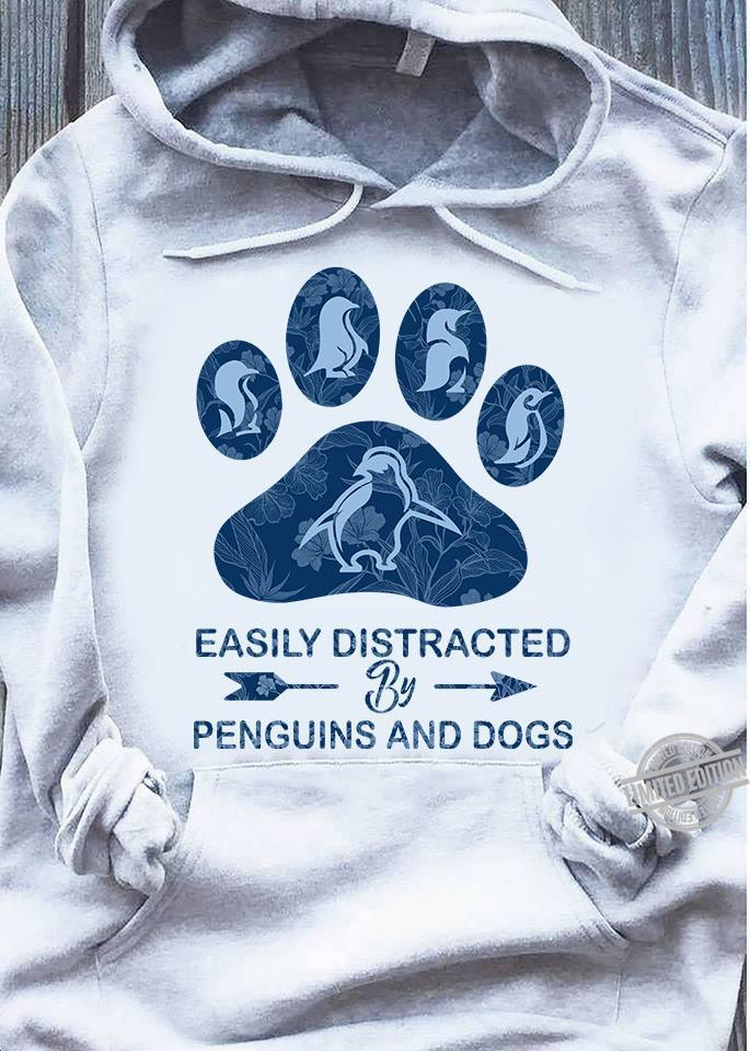 Easily Distracted By Penguins And Dogs Shirt
