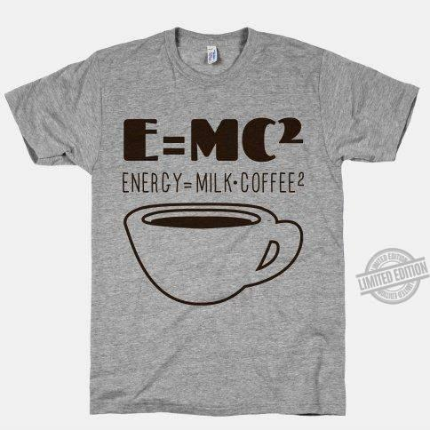 Energy Milk Coffee Shirt