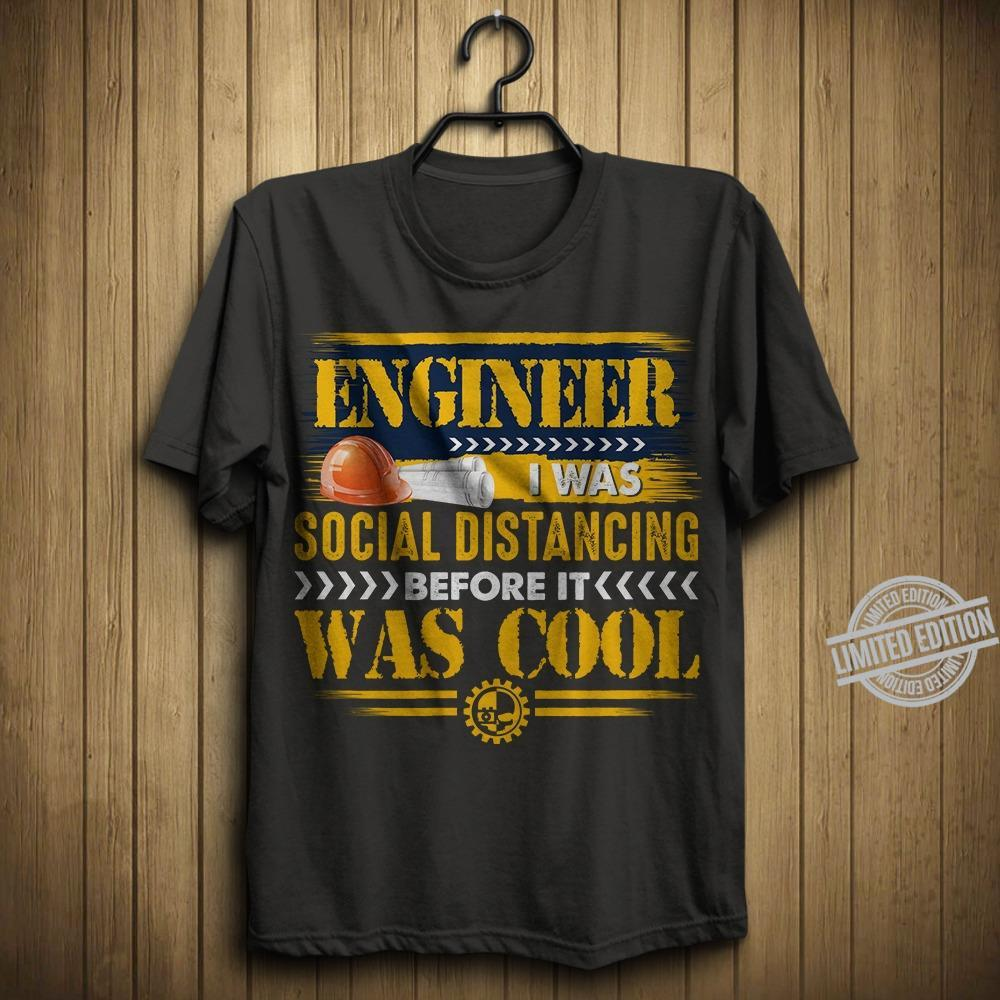 Engineer I Was Social Distancing Before Was Cool Shirt