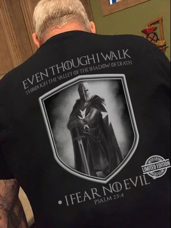 Even Though I Walk I Fear No Evil Shirt
