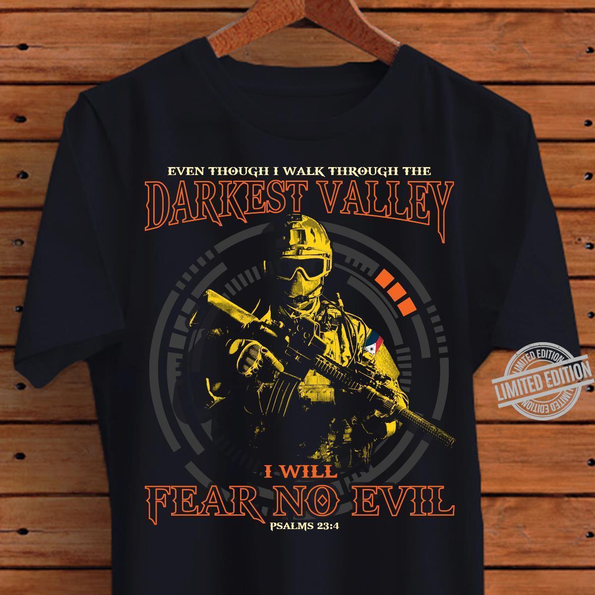 Even Though I Walk Through The Darkest Vally I Will Fear No Evil Shirt