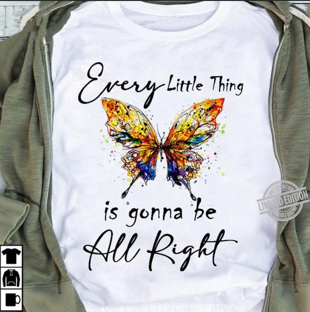 Every Little Thing Is Gonna Be All Right Shirt