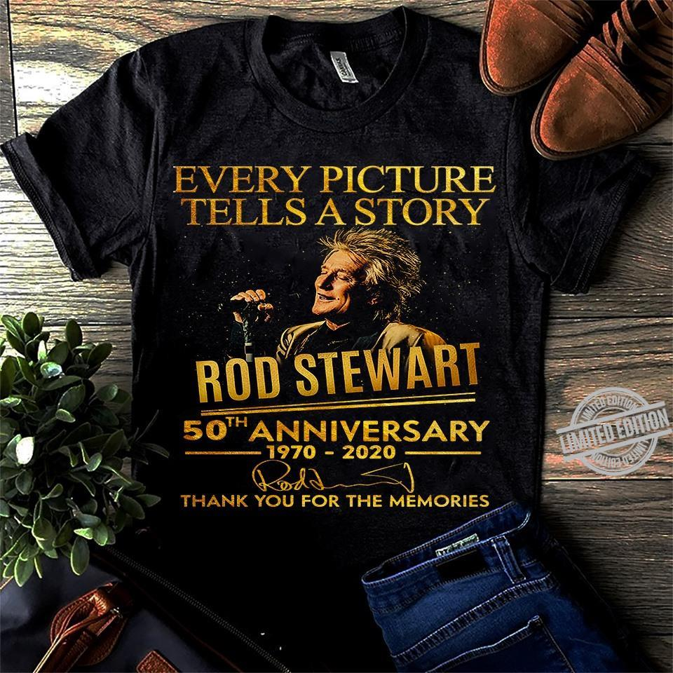 Every Picture Tells A Story Rod Stewart 50th Anniversary 1970-2020 Thank You For The Memeries Shirt