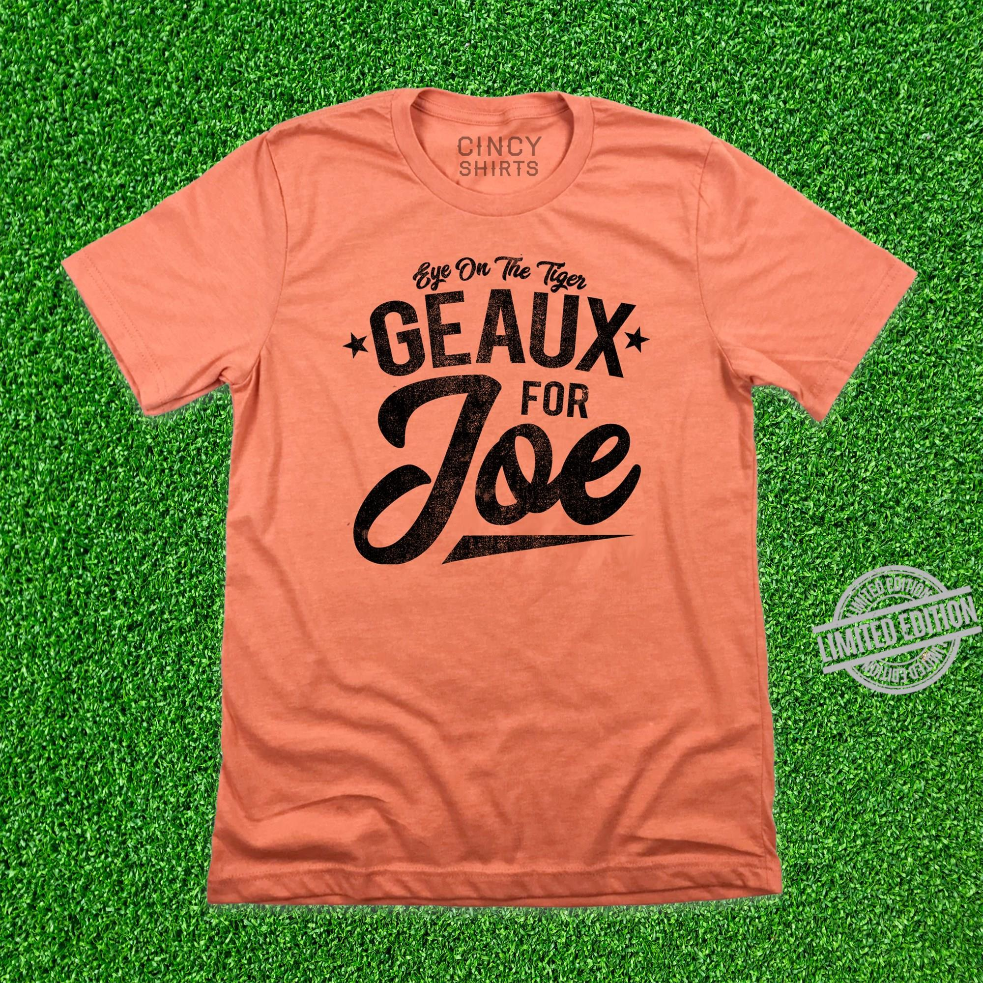 Eye On The Tiger Geaux For Joe Shirt