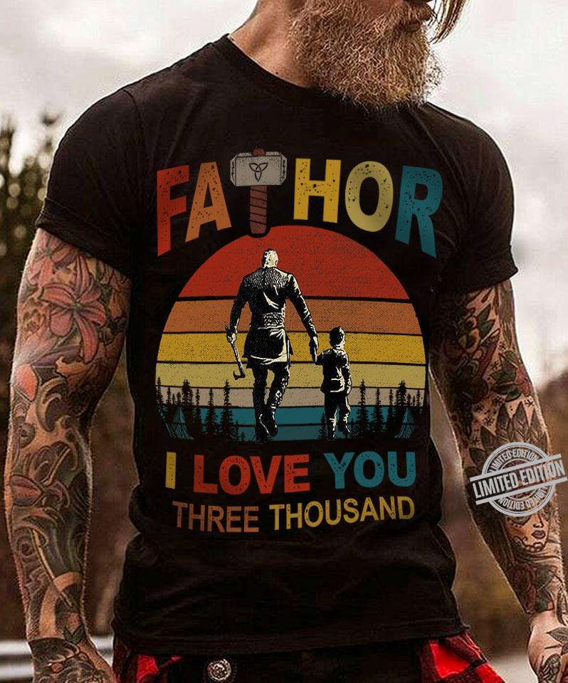 Fathor I Love You Three Thousand Shirt