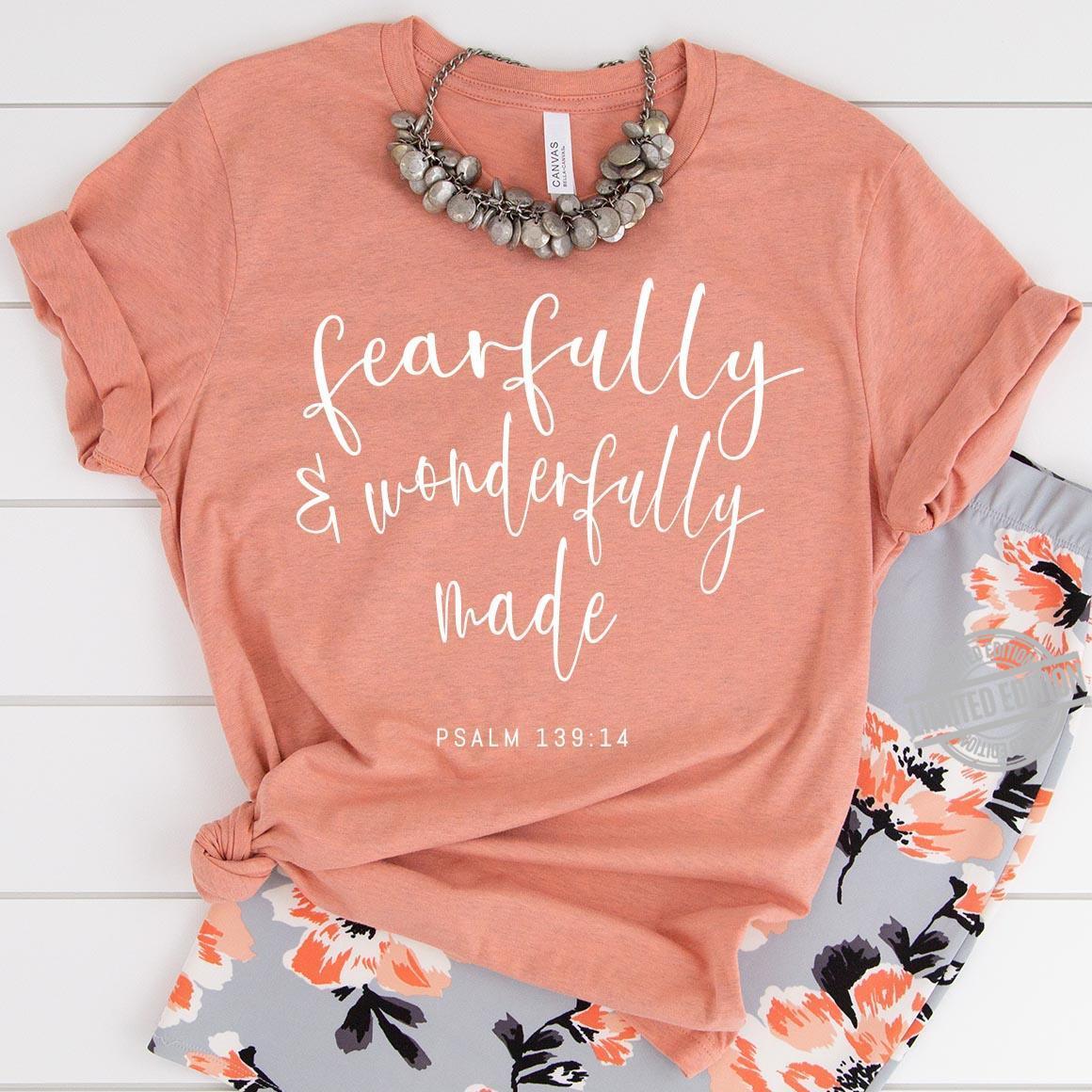 Fearfully & Wonderfully Made Shirt