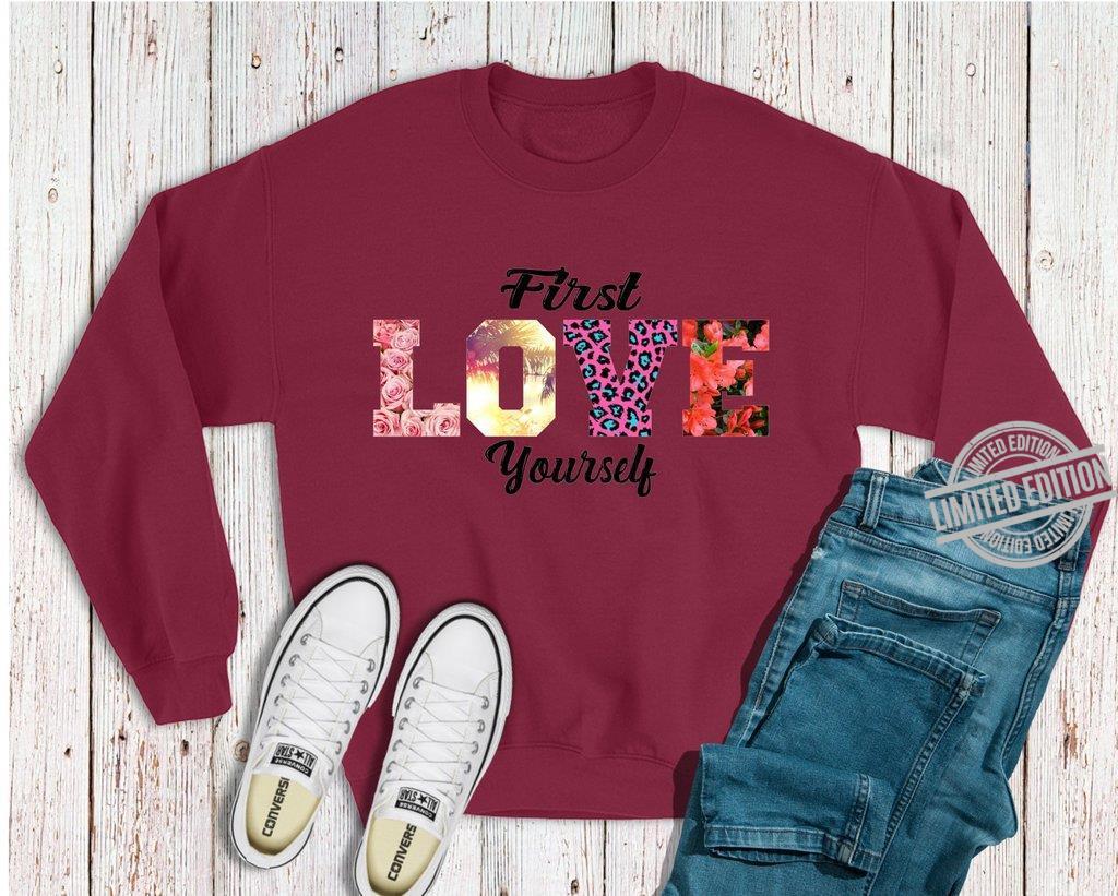 First Love Yourself Shirt