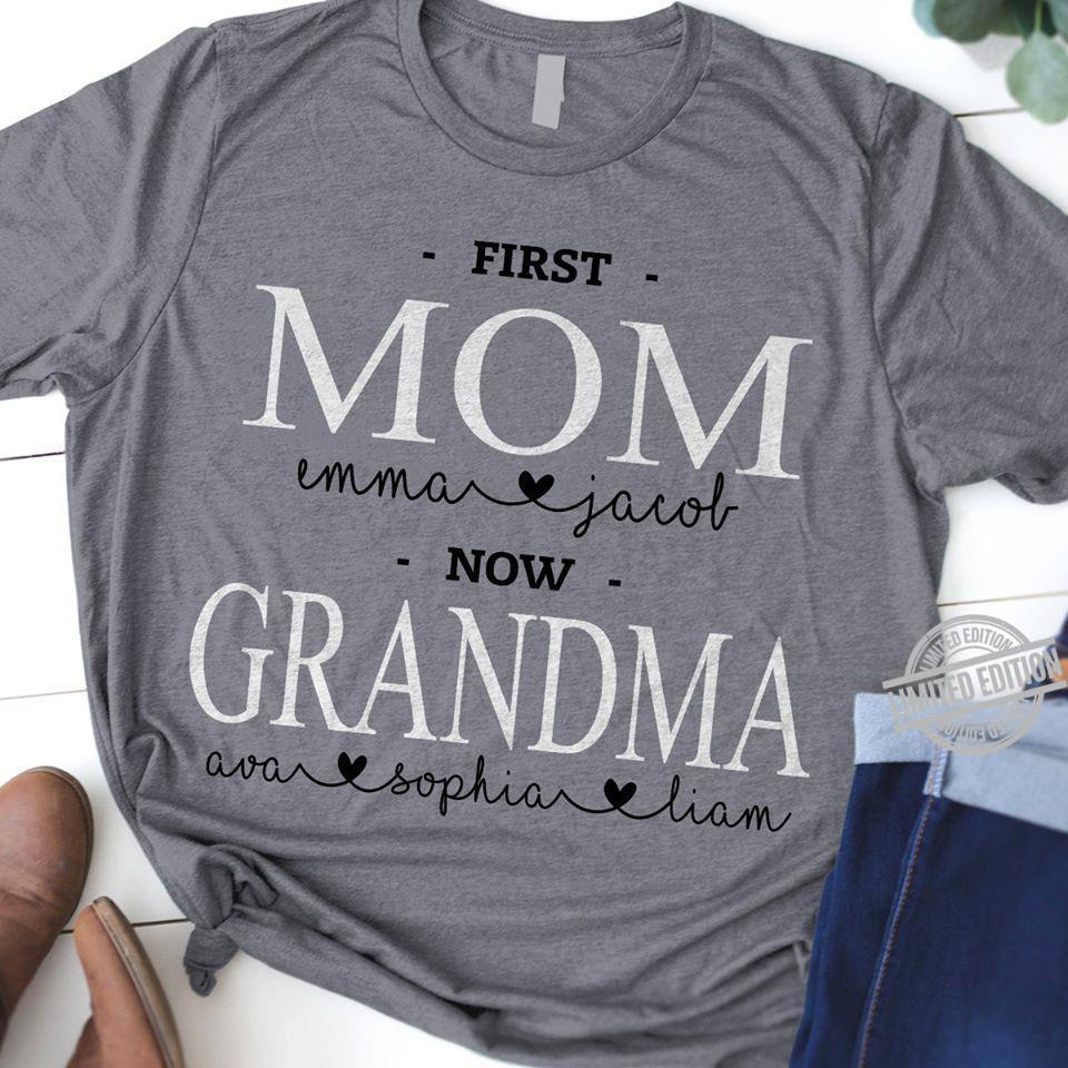 First Mom Emma Facol Now Grandma Ava Sophia Liam Shirt