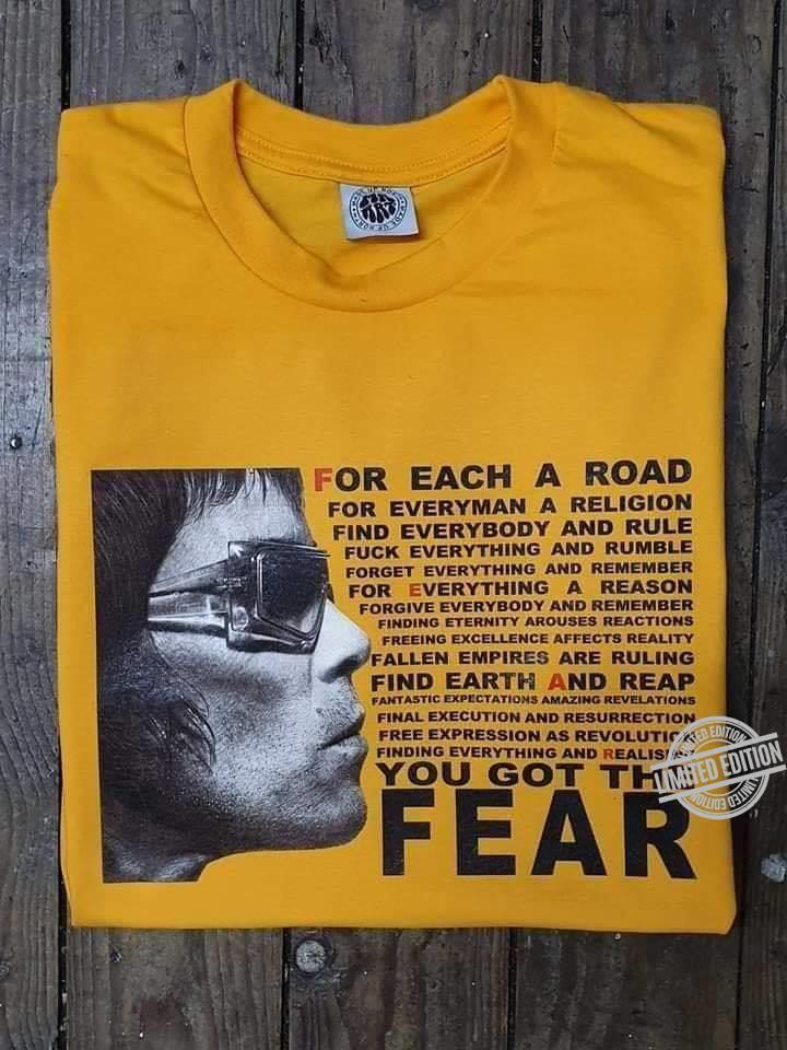 For Each A Road For Everyman A Religion You Got The Fear Shirt