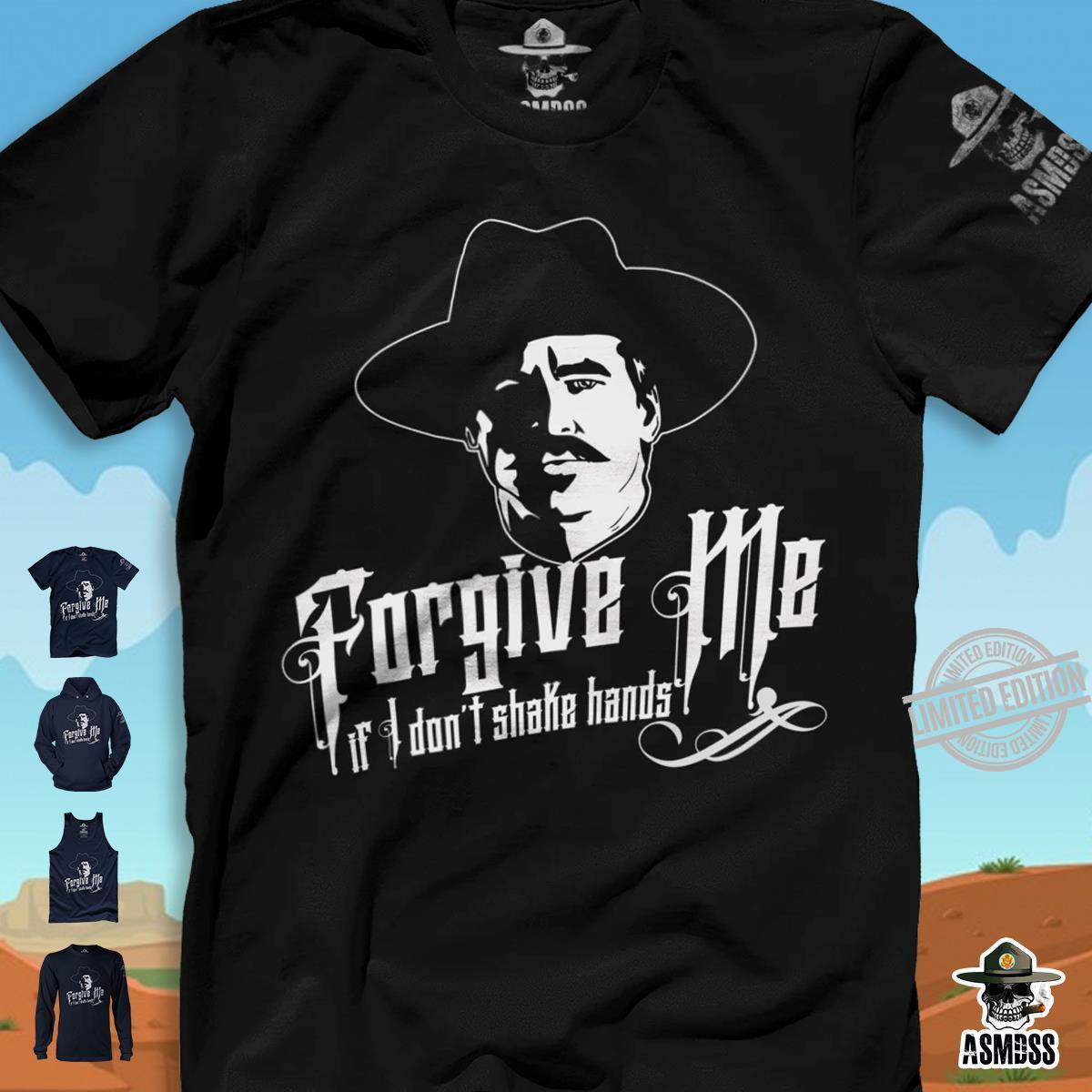 Forgive Me If Don't Shake Hands Shirt