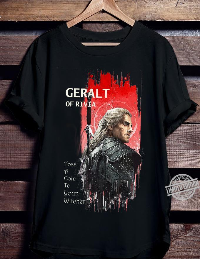 Geralt Of Rivia Toss A Coin To Your Witcher Shirt