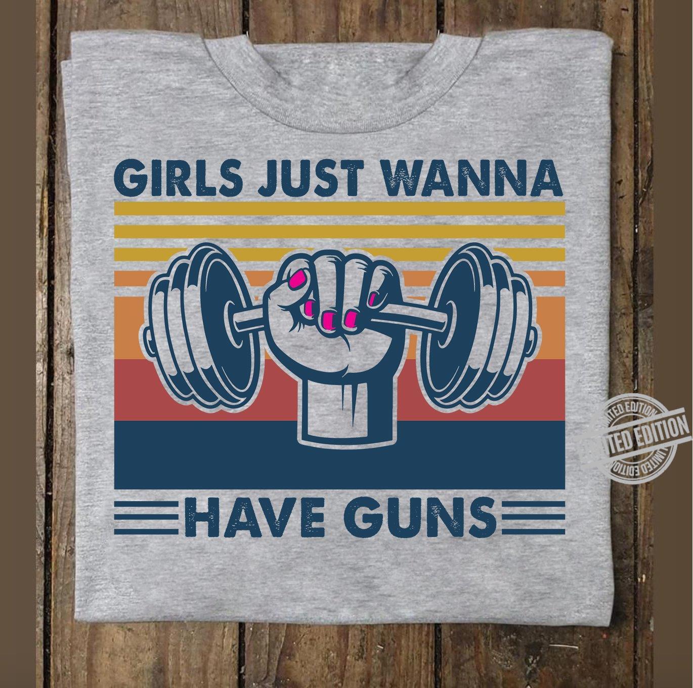 Girls Just Wanna Have Guns Shirt