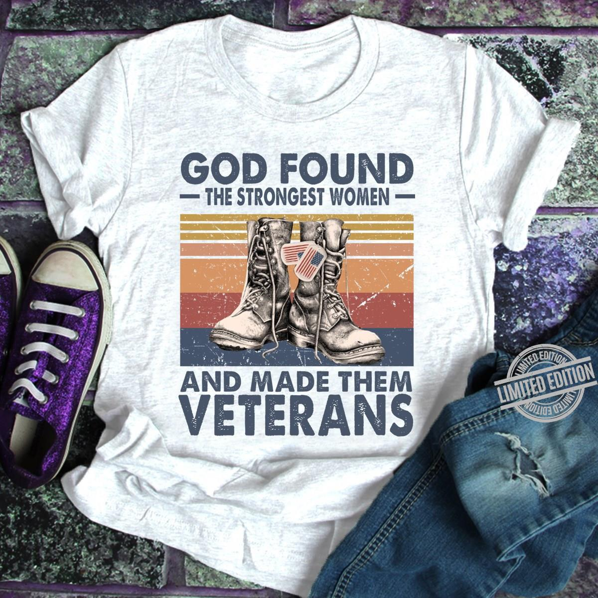 God Found The Strongest Women And Made Them Veterans Shirt