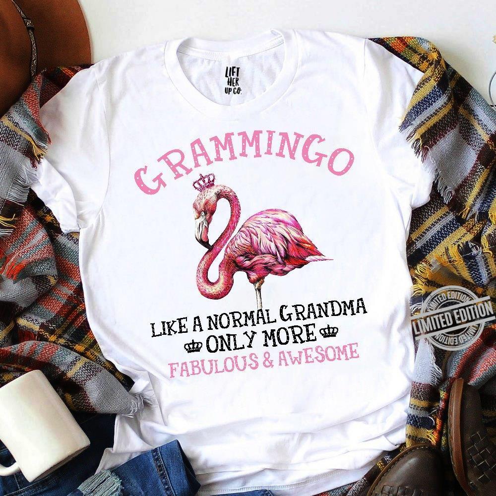 Grammingo Like A Normal Grandma Only More Fabulous & Awesome Shirt