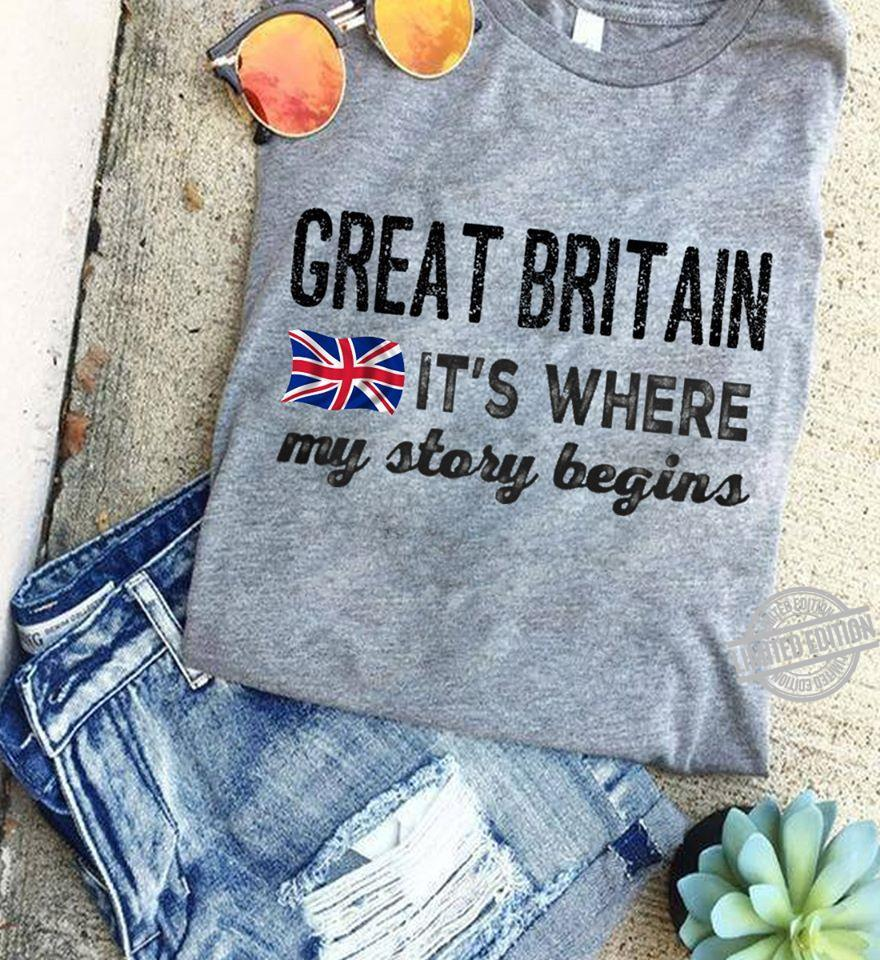 Great Britain It's Where My Story Begins Shirt