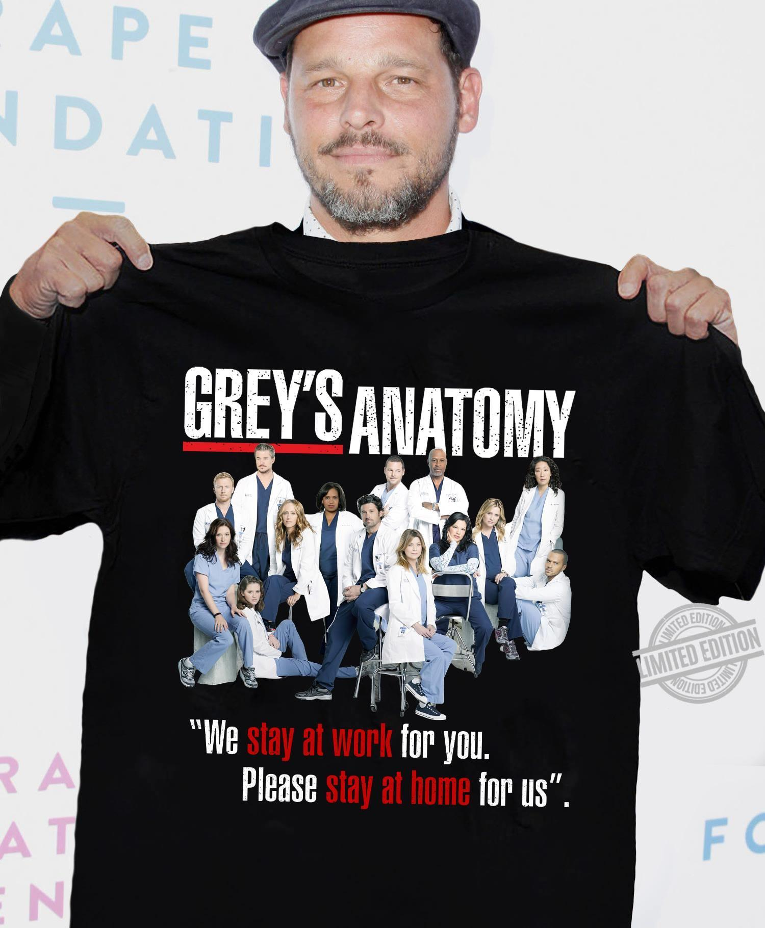 Grey's Anatomy We Stay At Work For You Please Stay At Home For Us Shirt