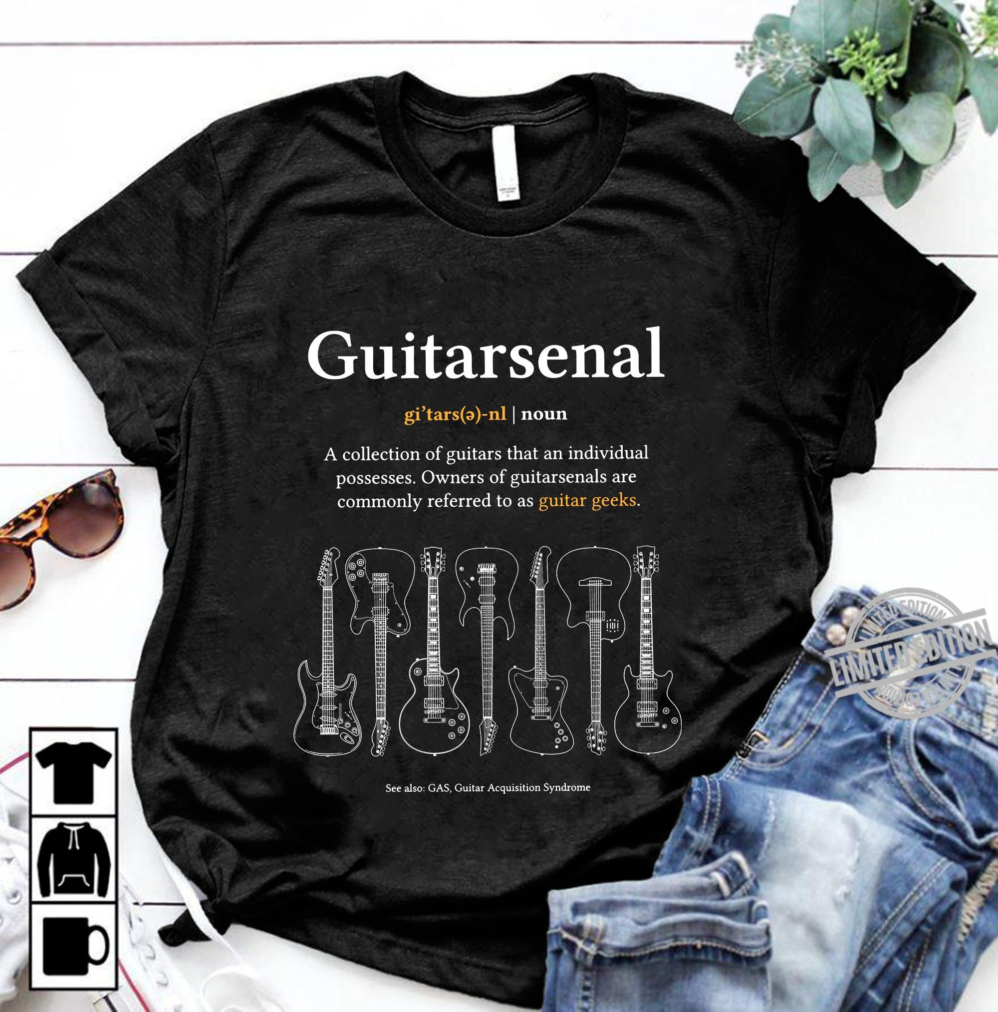 Guitarsenal A Collection Of Guitar That An Individual Possesses Owners Of Guitarsenals Are Commonly Referred To As Guitar Geeks Shirt
