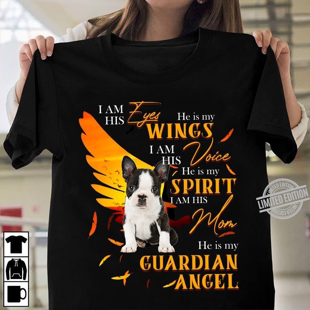 I Am His Eyes He Is My Wings I Am His Voice He Is My Spirit I Am His Mom He Is My Guardian Angel Shirt